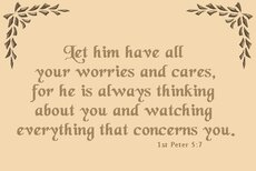 Peter 5:7 Let him have all your worries